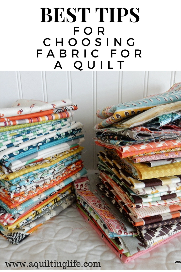 Best Tips For Choosing Fabric For A Quilt A Quilting Life