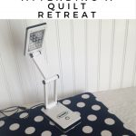 Best Tips for Quilt Retreats