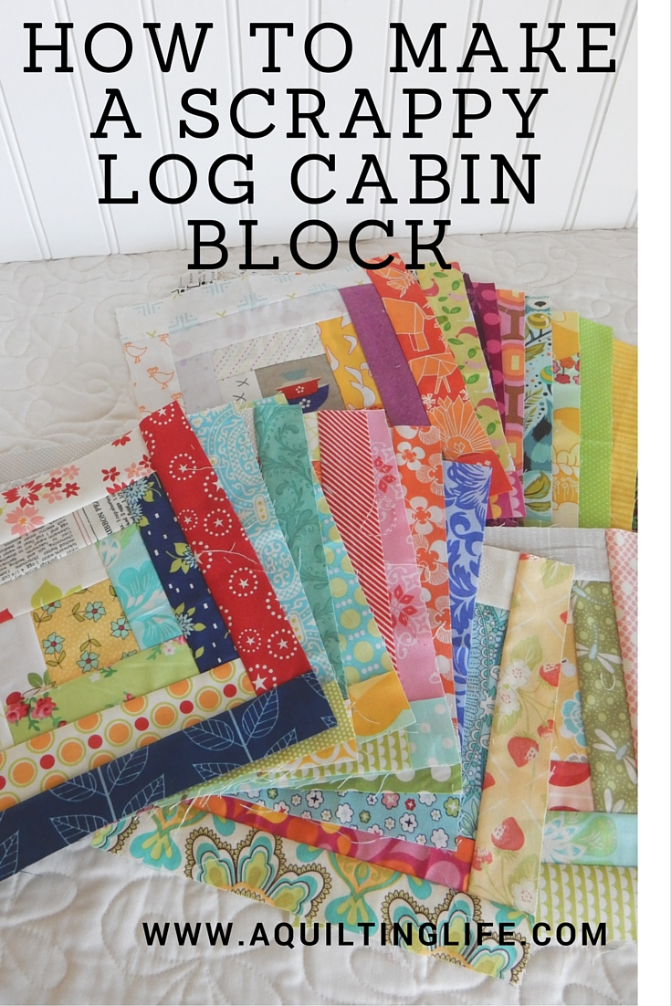 How To Make A Scrappy Log Cabin Block A Quilting Life