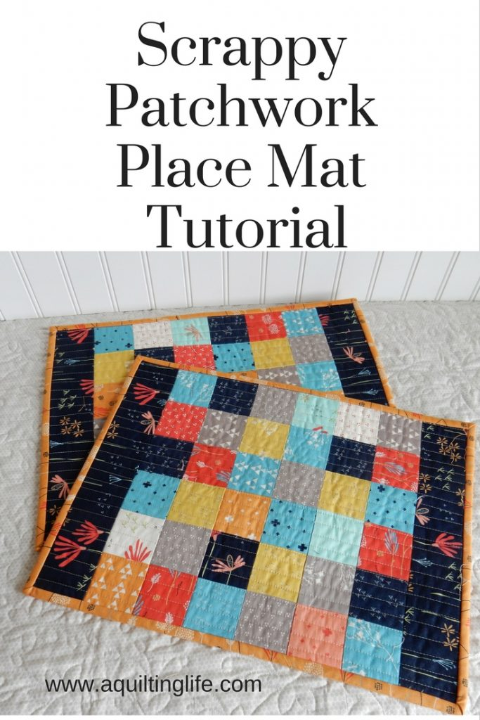 Scrappy Patchwork Place Mat Tutorial A Quilting Life