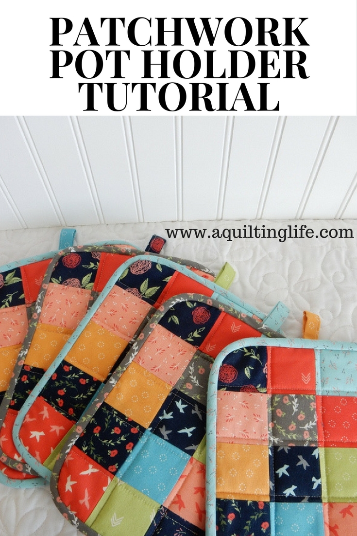 Scrappy Patchwork Potholders A Quilting Life