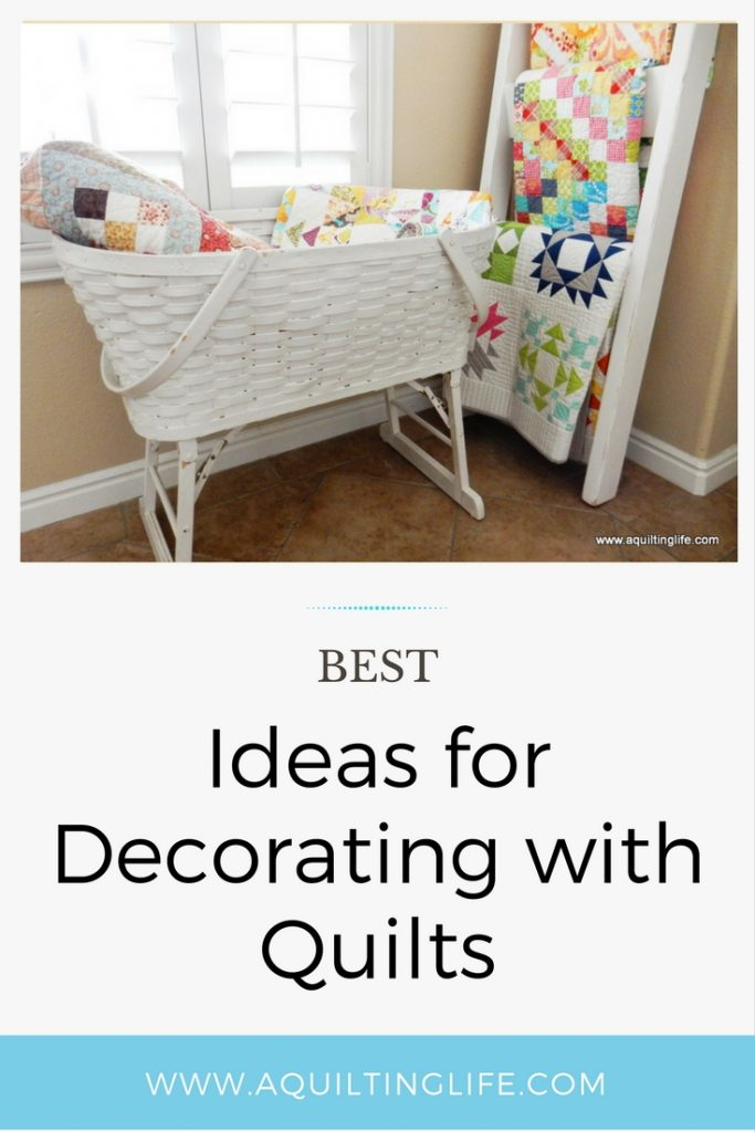 Decorating with Quilts | A Quilting Life on quilt pink, quilt books, quilt home, quilt halloween, quilt bedroom design, quilt room ideas, quilt kitchen, quilt storage, quilt color, quilt fabrics, quilt modern, quilt green,